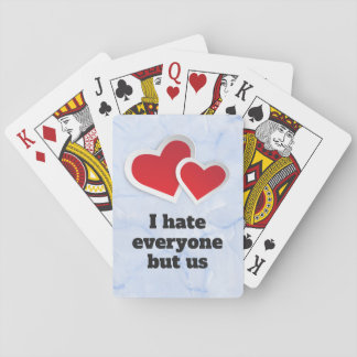 2 Red Hearts - I Hate Everyone But Us Typography Playing Cards