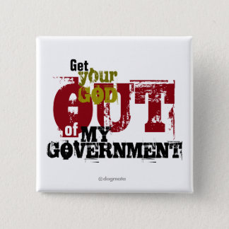 "2"" Sq. Button,Get Your God OUT of My Government 15 Cm Square Badge"
