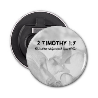2 Timothy 1-7 For God Has Not Given Us A Spirit Of Bottle Opener