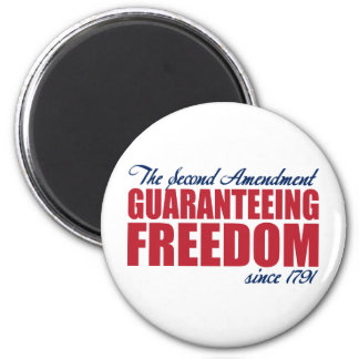 2nd Amendment - Guaranteeing Freedom Since 1791 6 Cm Round Magnet