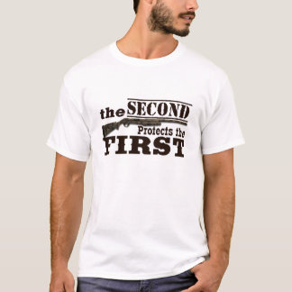 2nd Amendment Protects the 1st Amendment T-Shirt