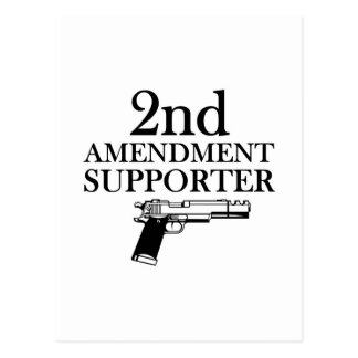 2nd AMENDMENT SUPPORTER - gun rights constitution Post Cards