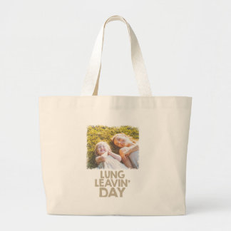 2nd February - Lung Leavin' Day - Appreciation Day Large Tote Bag