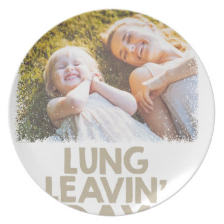 2nd February - Lung Leavin' Day - Appreciation Day Plate