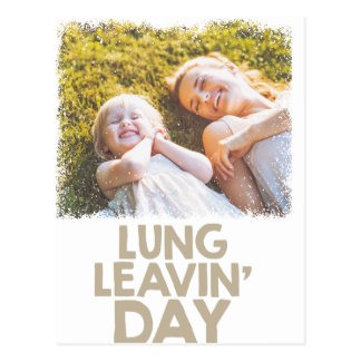 2nd February - Lung Leavin' Day - Appreciation Day Postcard