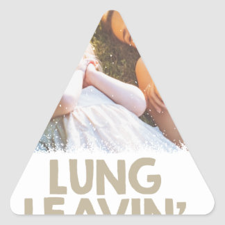 2nd February - Lung Leavin' Day - Appreciation Day Triangle Sticker