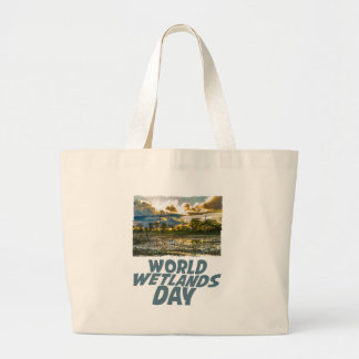 2nd February - World Wetlands Day Large Tote Bag