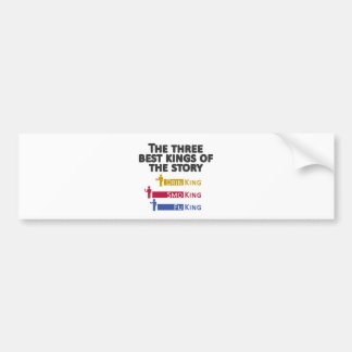 2The three best kings of the story Bumper Sticker