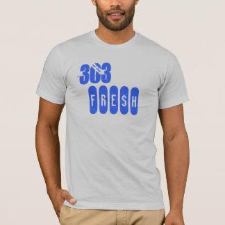 303 Fresh T-Shirt