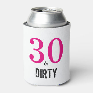 30 and Dirty Birthday Gift Can Cooler