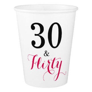 30 and Flirty Birthday Party Paper Cups