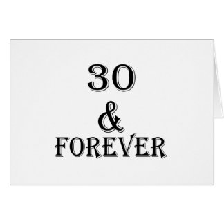 30 And  Forever Birthday Designs Card