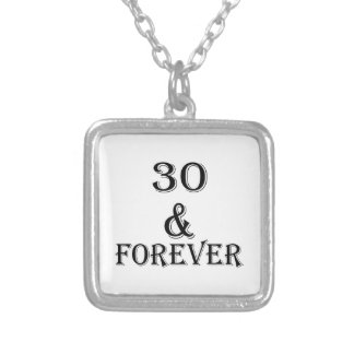 30 And  Forever Birthday Designs Silver Plated Necklace