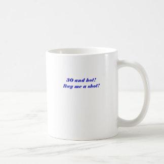 30 and Hot Buy Me a Shot Mugs