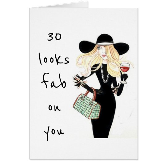 **30** AND LOOKING FABULOUSE-ADULT FEMAL BIRTHDAY CARD