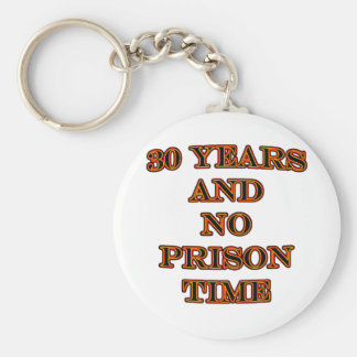 30 and no prison time basic round button key ring