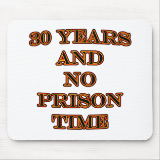 30 and no prison time mouse pad