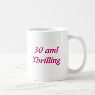 30 and Thrilling Classic White Coffee Mug