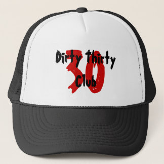 30, Dirty Thirty Club Trucker Hat
