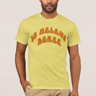 30 Helens Agree T-Shirt