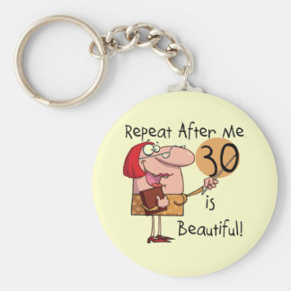 30 is Beautiful Tshirts and Gifts Key Chain