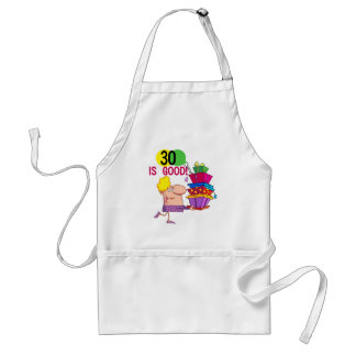 30 is Good Tshirts and Gifts Aprons