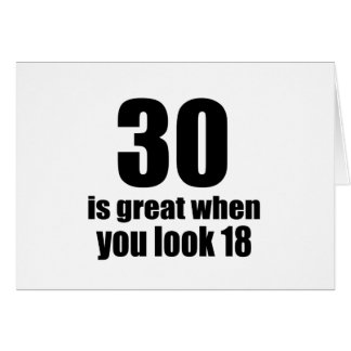 30 Is Great When You Look Birthday Card
