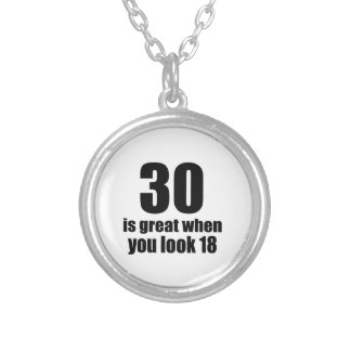 30 Is Great When You Look Birthday Silver Plated Necklace