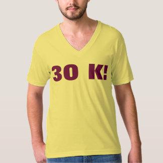 30 K! TEE SHIRT
