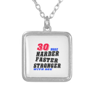 30 More Harder Faster Stronger With Age Silver Plated Necklace