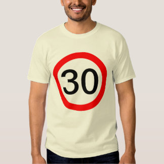 30 Road Sign Speed Limit Tee Shirt