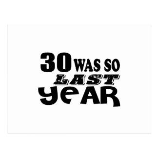 30 So Was So Last Year Birthday Designs Postcard
