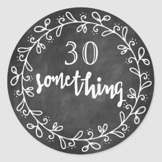 30 Something - 30th Birthday & up Custom Stickers