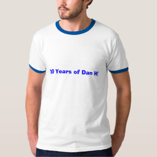 30 Years of Dan H! T-Shirt