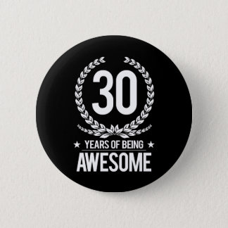 30th Birthday (30 Years Of Being Awesome) 6 Cm Round Badge
