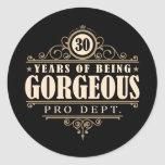 30th Birthday (30 Years Of Being Gorgeous) Round Sticker