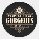 30th Birthday (30 Years Of Being Gorgeous) Round Sticker