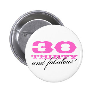 30th birthday button for women | 30 and fabulous!