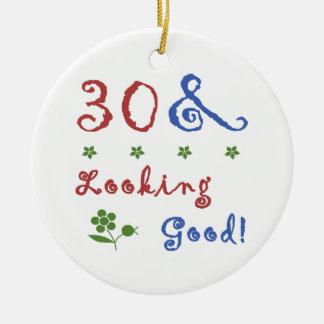 30th Birthday Looking Good Ceramic Ornament