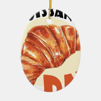 30th January - Croissant Day Ceramic Ornament