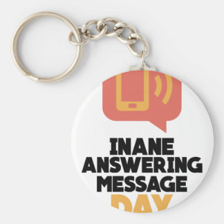 30th January - Inane Answering Message Day Basic Round Button Key Ring