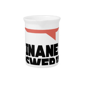 30th January - Inane Answering Message Day Beverage Pitcher