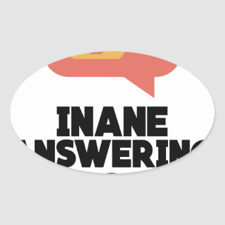 30th January - Inane Answering Message Day Oval Sticker