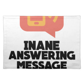 30th January - Inane Answering Message Day Placemat