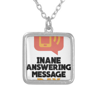 30th January - Inane Answering Message Day Silver Plated Necklace