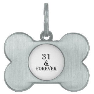 31 And  Forever Birthday Designs Pet Name Tag