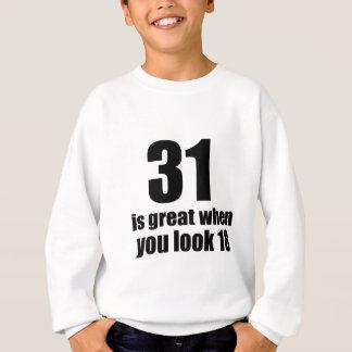 31 Is Great When You Look Birthday Sweatshirt