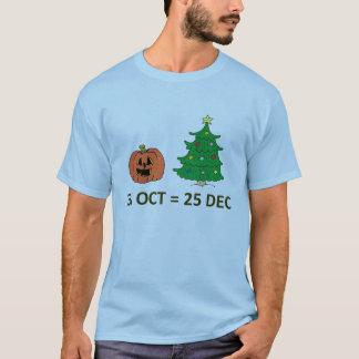 31 OCT=25 DEC T-Shirt