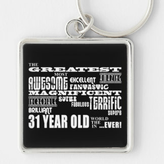 31st Birthday Party Greatest Thirty One Year Old Key Chains