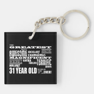 31st Birthday Party Greatest Thirty One Year Old Square Acrylic Keychain